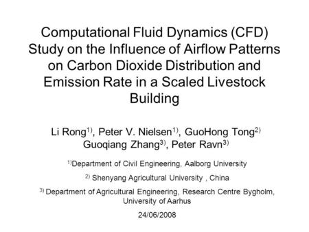 Computational Fluid Dynamics (CFD) Study on the Influence of Airflow Patterns on Carbon Dioxide Distribution and Emission Rate in a Scaled Livestock Building.