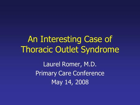 An Interesting Case of Thoracic Outlet Syndrome