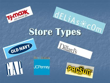 Store Types. Department Store Offers lines of merchandise in three categories: furniture, home finishings, and general apparel. Offers.