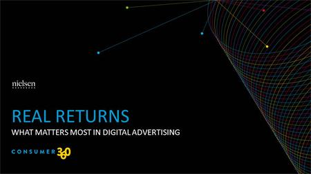 WHAT MATTERS MOST IN DIGITAL ADVERTISING REAL RETURNS.