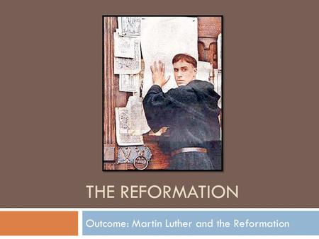 Outcome: Martin Luther and the Reformation