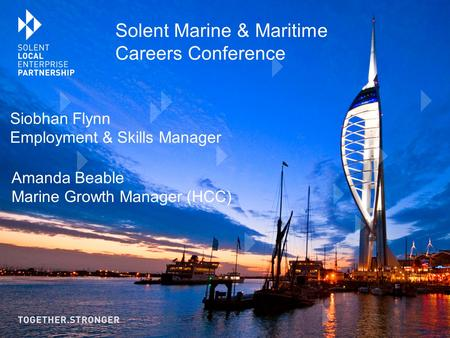 Siobhan Flynn Employment & Skills Manager Solent Marine & Maritime Careers Conference Amanda Beable Marine Growth Manager (HCC)