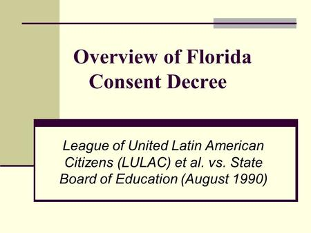 Overview of Florida Consent Decree