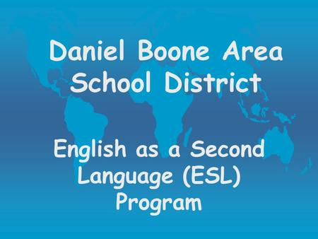 Daniel Boone Area School District English as a Second Language (ESL) Program.