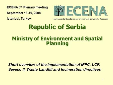 1 Short overview of the implementation of IPPC, LCP, Seveso II, Waste Landfill and Incineration directives Short overview of the implementation of IPPC,