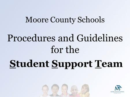 Moore County Schools Procedures and Guidelines for the Student Support Team.