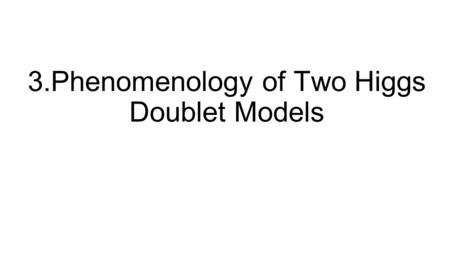 3.Phenomenology of Two Higgs Doublet Models. Charged Higgs Bosons.