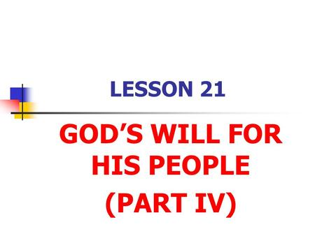 GOD'S WILL FOR HIS PEOPLE (PART IV)