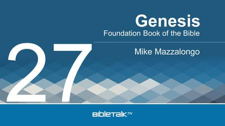 Foundation Book of the Bible Mike Mazzalongo Genesis 27.