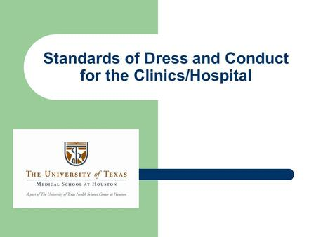 Standards of Dress and Conduct for the Clinics/Hospital.