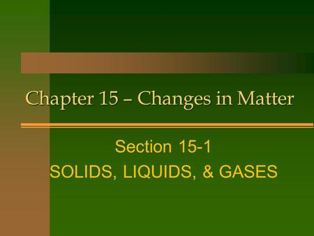 Chapter 15 – Changes in Matter