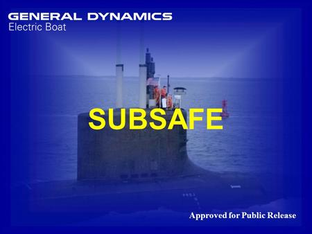 SUBSAFE Approved for Public Release
