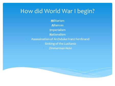 How did World War I begin?