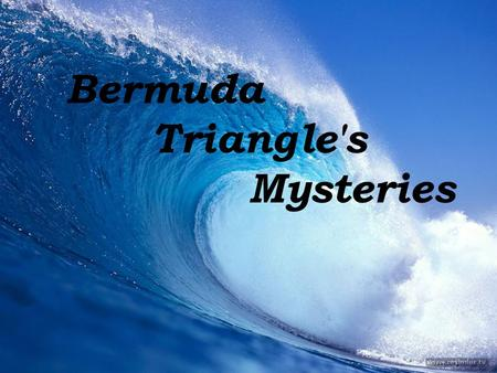 Bermuda Triangle's Mysteries