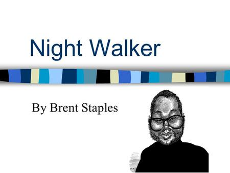 Night walker brent staples thesis