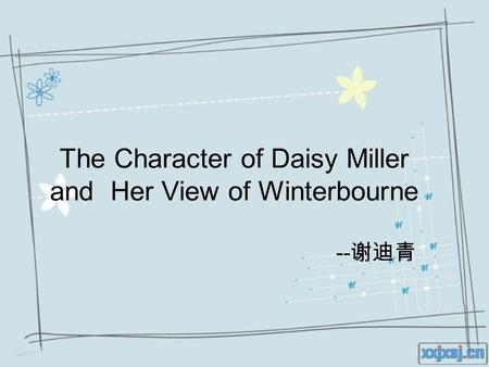 The Character of Daisy Miller and Her View of Winterbourne -- 谢迪青.