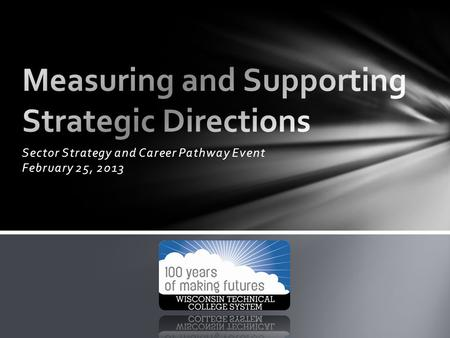 Sector Strategy and Career Pathway Event February 25, 2013.