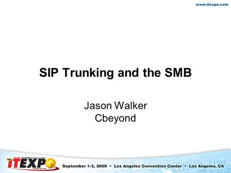 SIP Trunking and the SMB Jason Walker Cbeyond. Cbeyond Solution Productivity Enhancing Applications for Entrepreneurial Business –Voice & Broadband –Mobile.