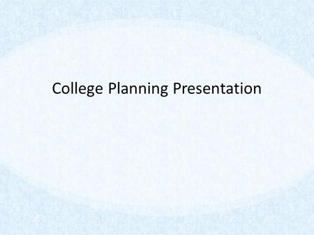 College Planning Presentation.  Tuesday, October 7, College Night, 6:30 p.m., BSHS Commons  Wednesday, January 28, Financial Aid Program, 7 p.m., BSSHS.