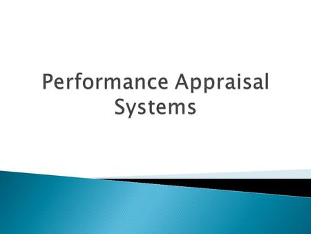LEARNING OBJECTIVES 1. Discuss the rationale behind the implementation of a systematic performance appraisal system. 2. Discuss the difficulties in implementing.
