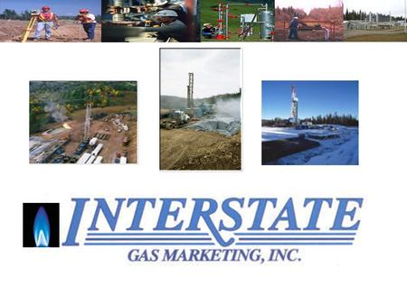 Principles of Interstate Gas Michael M. Melnick, President of Interstate Gas Marketing, Inc,, graduate from Pennsylvania State University in 1980 with.