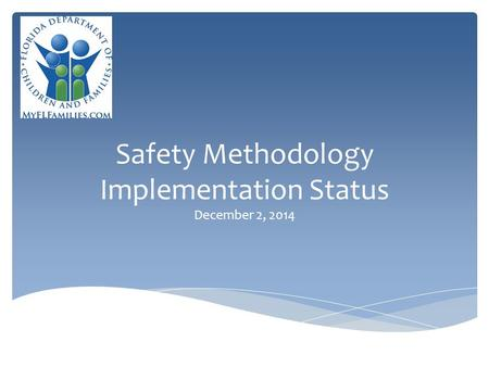 Safety Methodology Implementation Status December 2, 2014.