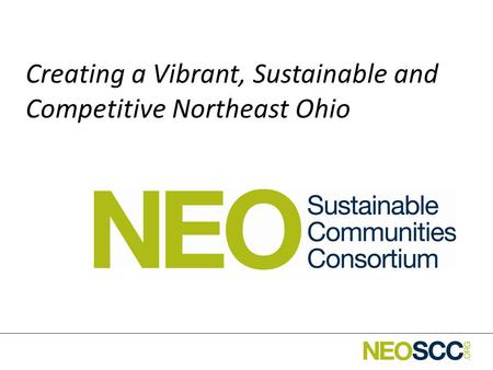 Creating a Vibrant, Sustainable and Competitive Northeast Ohio.