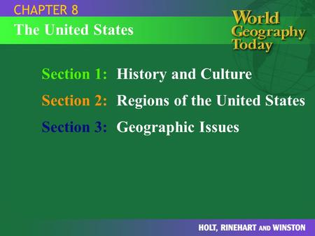 Section 1: History and Culture Section 2: Regions of the United States