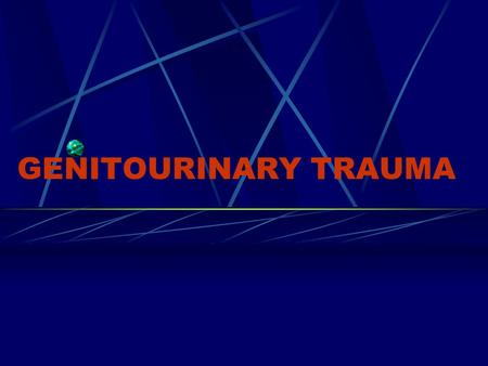 GENITOURINARY TRAUMA. kidney Mechanisms of Injury 1.Blunt renal trauma accidents, falls, crush 2.Penetrating trauma gunshot, stab.