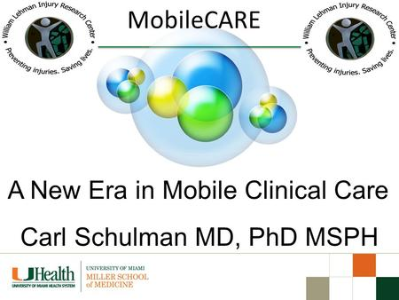 A New Era in Mobile Clinical Care MobileCARE Carl Schulman MD, PhD MSPH.