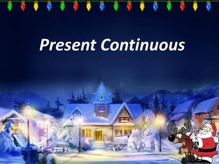Present Continuous. areisam To be.