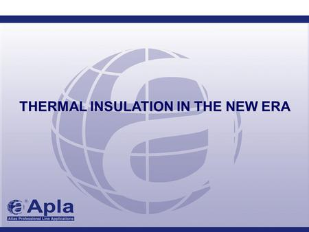 THERMAL INSULATION IN THE NEW ERA. INSULATION THICKNESS IN EUROPE ROOFS.
