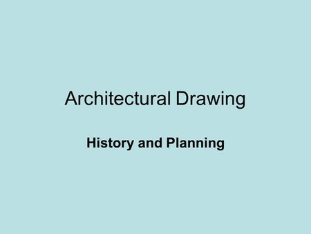 Architectural Drawing History and Planning. Architectural history in house construction. Why are historical trends important and how do they influence.