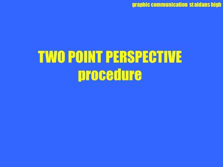 TWO POINT PERSPECTIVE procedure
