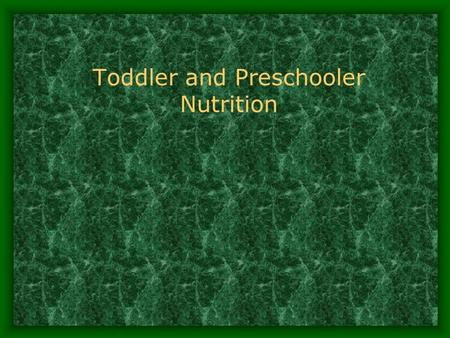 Toddler and Preschooler Nutrition. Key Nutrition Concepts Children continue to grow and develop physically, cognitively, and emotionally during the toddler.