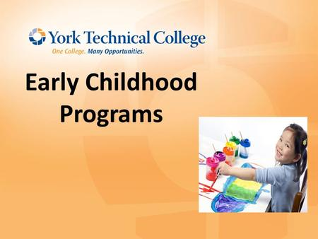 Early Childhood Programs. ECD Programs Associate in Applied Science Degree with major in Early Care and Education Early Childhood Development Certificate.