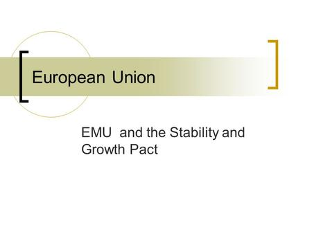European Union EMU and the Stability and Growth Pact.