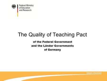 The Quality of Teaching Pact of the Federal Government and the Länder Governments of Germany.