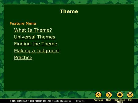 Theme What Is Theme? Universal Themes Finding the Theme Making a Judgment Practice Feature Menu.