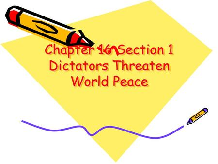 Chapter 16 Section 1 Dictators Threaten World Peace