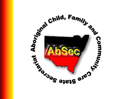 Content 1.Background on AbSec? 2.Keep Them Safe Projects 3.Intensive Family Based Services (IFBS) 4.Protecting Aboriginal Children Together (PACT)