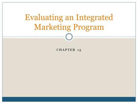 Evaluating an Integrated Marketing Program