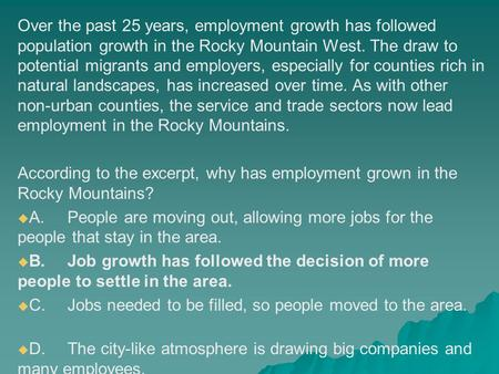 Over the past 25 years, employment growth has followed population growth in the Rocky Mountain West. The draw to potential migrants and employers, especially.