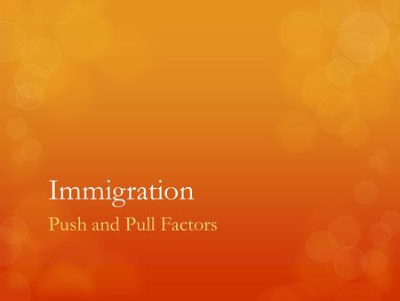 Immigration Push and Pull Factors.