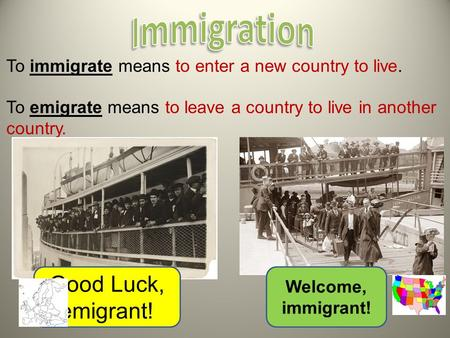 Immigration Good Luck, emigrant!