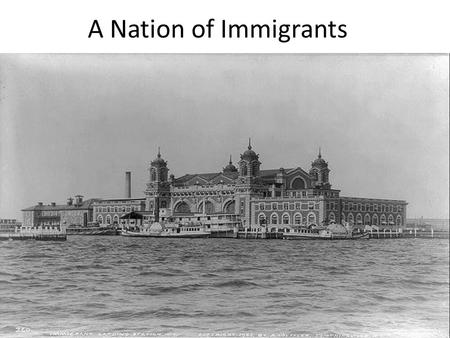 A Nation of Immigrants.