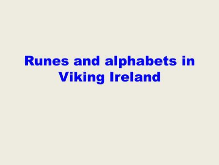 Runes and alphabets in Viking Ireland. The first people who learnt to write used pictures to represent words These are Egyptian hieroglyphs as found painted.
