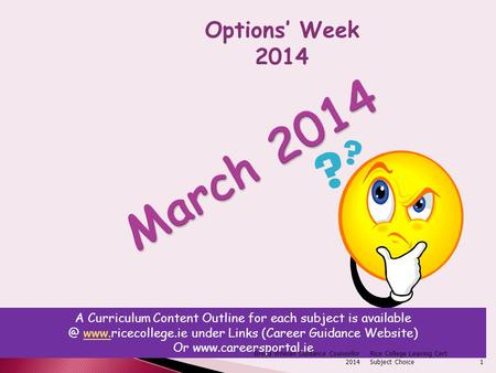 March 2014 A Curriculum Content Outline for each subject is  under Links (Career Guidance Website)www. Or