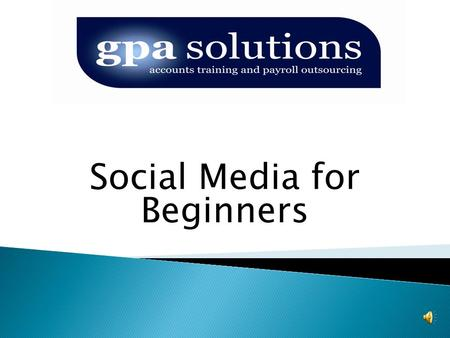 Social Media for Beginners  4 mornings over 4 weeks Aim  Introduce/Overview of social media  Benefits as a marketing tool  How it can increase sales.