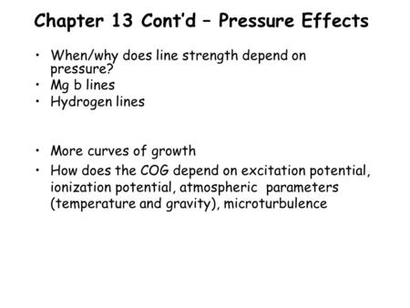 Chapter 13 Cont'd – Pressure Effects